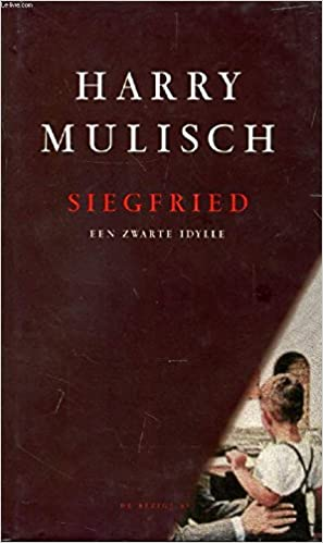 Siegfried Een Zwarte Idylle Dutch Edition Harry Mulisch