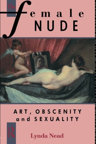 The Female Nude: Art, Obscenity and - Lynda Nude
