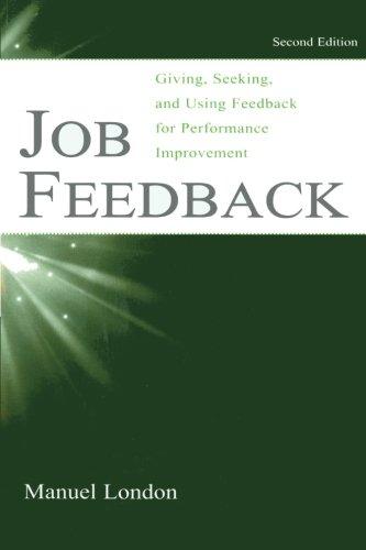 Job Feedback: Giving, Seeking, and Using Feedback for Performance Improvement (Applied Psychology)