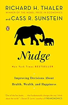 Nudge: Improving Decisions About Health, Wealth, and Happiness by [Thaler, Richard H., Sunstein, Cass R.]