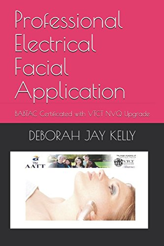 Professional Electrical Facial Application: BABTAC Certificated with VTCT NVQ Upgrade