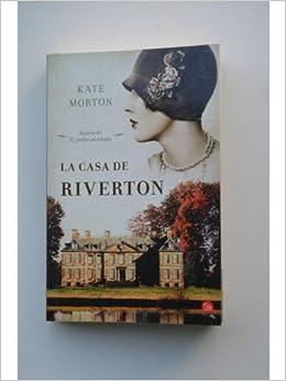 La casa de Riverton: Amazon.es: MORTON, Kate: Libros