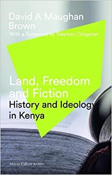 Land Freedom & Fiction: History and Ideology in Kenya (African Culture Archive)