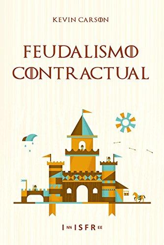FEUDALISMO CONTRACTUAL (Spanish Edition)