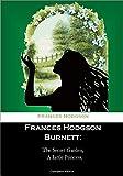 Frances Hodgson Burnett:  The Secret Garden,  A Little Princess.