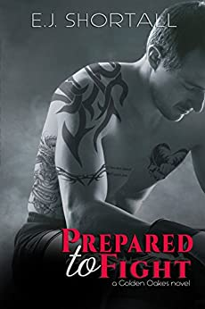 Prepared to Fight by [Shortall, E.J.]