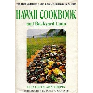 Hawaii: cookbook and backyard luau by Elizabeth Ahn Toupin
