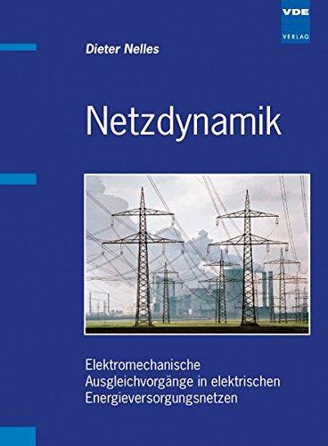 Netzdynamik: Elektromechanische Ausgleichvorgänge in elektrischen Energieversorgungsnetzen