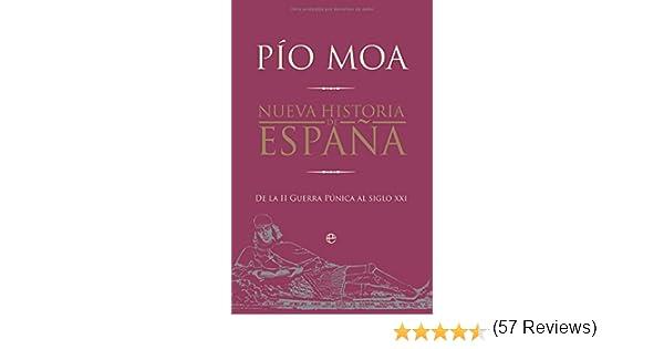Nueva historia de España - de la II Guerra punica al siglo xxi Historia Divulgativa: Amazon.es: Moa, Pio: Libros