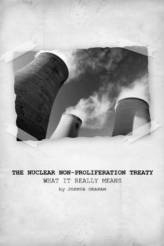 The Nuclear Non-Proliferation Treaty - What It Really Means