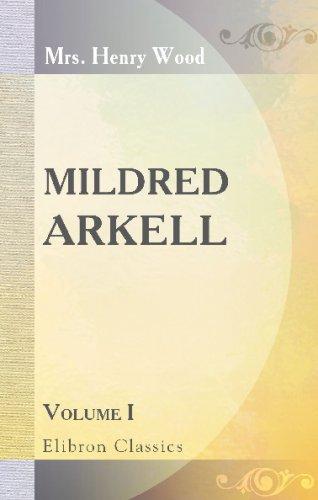 Download Mildred Arkell: Volume 1 ebook
