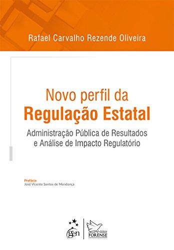 Novo Perfil da Regulação Estatal - Administração Pública de Resultados e Análise de Impacto Regulátorio