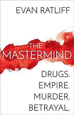 Drugs. Empire. Murder. Betrayal. - Evan Ratliff
