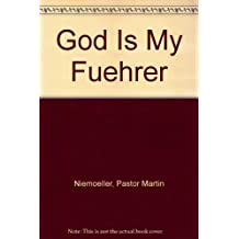 God Is My Fuehrer