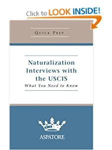 Naturalization Interviews with the USCIS: What You Need to Know (Quick Prep) Multiple Authors