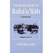 Revelation of Baha'u'llah Baghdad 1853-63