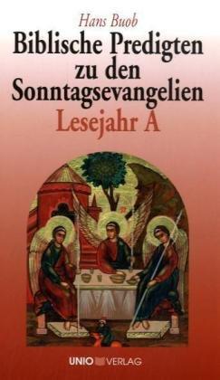 Biblische Predigten zu den Sonntagsevangelien Lesejahr A