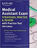 Medical Assistant Exam Strategies, Practice & Review with Practice Test (Kaplan Medical Assistant Exam Review) by Kaplan Fifth edition (Textbook ONLY, Paperback )