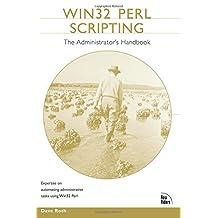 Win32 Perl Scripting: The Administrator's Handbook