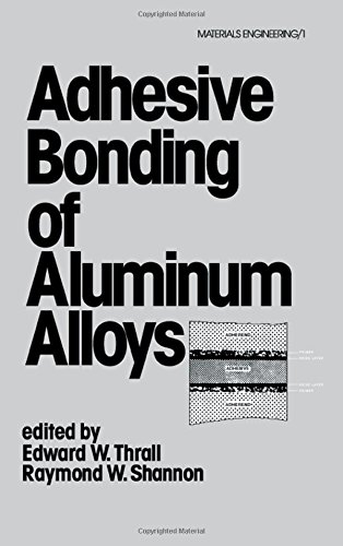 Adhesive Bonding of Aluminum Alloys (Materials Engineering Series)