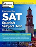 img - for Cracking the SAT Spanish Subject Test, 15th Edition (Paperback - Revised Ed.)--by George Roberto Pace [2014 Edition] book / textbook / text book