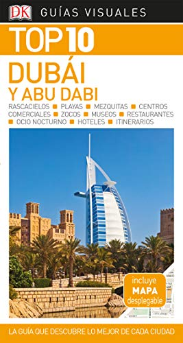 Guía Visual Top 10 Dubái y Abu Dabi: La guía que descubre lo mejor de cada ciudad (GUIAS TOP10) por Varios autores