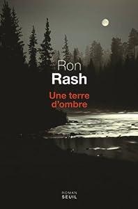 vignette de 'Une terre d'ombre (Ron Rash)'