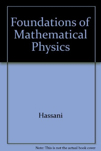 Solutions to Exercises for Foundations of Mathematical Physics by Sadri Hassani (1992-10-01) Paperback