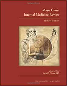 Mayo Clinic Internal Medicine Review (Volume 1): Amit K  Ghosh