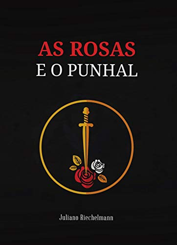 As Rosas e o Punhal