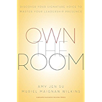 Own the Room: Discover Your Signature Voice to Master Your Leadership Presence (English Edition)
