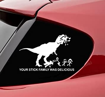 Amazoncom Your Stick Family Was Delicious TRex Vinyl Decal - Vinyl decals for your caramazoncom your stick family was delicious trex vinyl decal