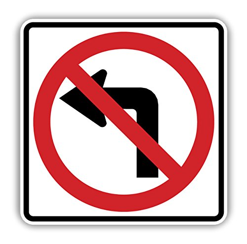 24 Width x 24 Height Symbol Tapco R3-2 High Intensity Prismatic Square Standard Traffic Sign Symbol 24 Width x 24 Height TAPCO Safety 373-04477 Black//Red on White Legend No Left Turn Legend No Left Turn