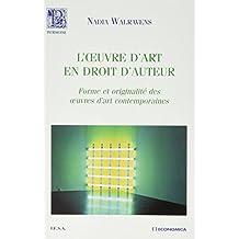 L'oeuvre d'Art En Droit d'Auteur: Forme et Originalite Oeuvres d'
