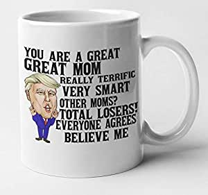 Amazon.com: Funny Trump Mom Mug, You Are a Great Great Mom ...
