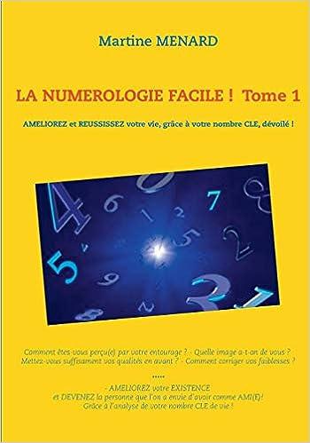 La Numerologie Facile Tome 1 French Edition Martine