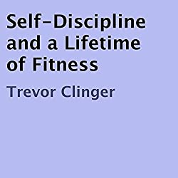 Self-Discipline and a Lifetime of Fitness