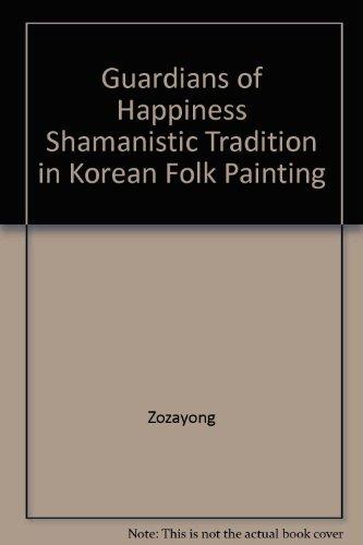 Korean Folk Painting - Guardians of Happiness, Shamanistic Tradition in Korean Folk Painting
