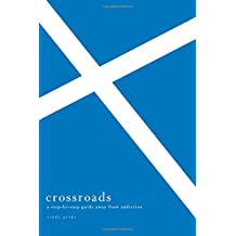 Crossroads (Study Guide): A Step-by-Step Guide Away from Addiction