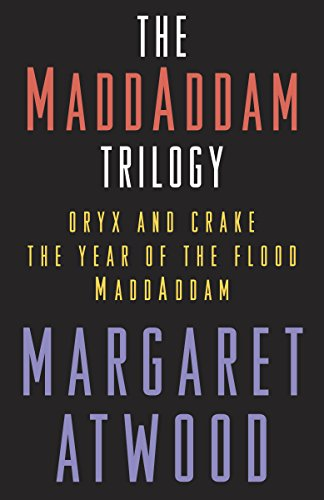 The MaddAddam Trilogy Bundle: The Year of the Flood; Oryx & Crake; MaddAddam (Margaret Atwood Year Of The Flood Trilogy)