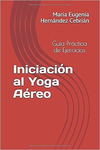 Iniciación al Yoga Aéreo: Guía Práctica de Ejercicios ...