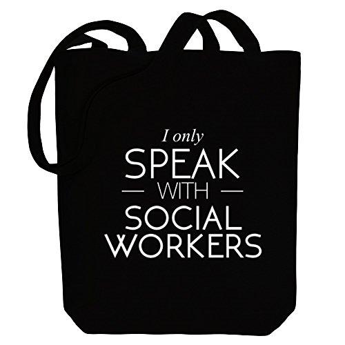 Idakoos I only speak with Social Workers - Berufe - Bereich für Taschen X3EVB