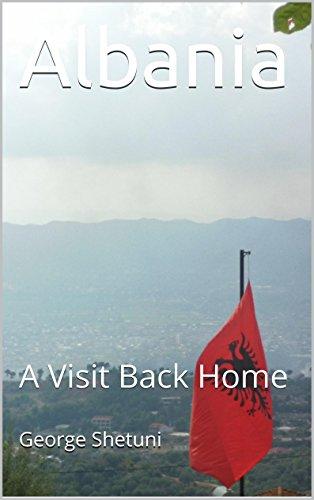 Albania: A Visit Back Home