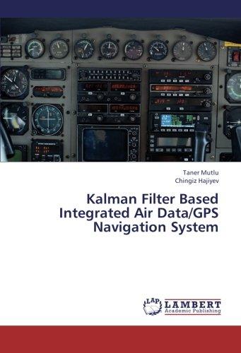 Kalman Filter Based Integrated Air Data/GPS Navigation System