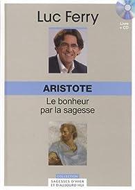 Aristote. Volume 2. le Bonheur Passe par la Sagesse par Le Figaro