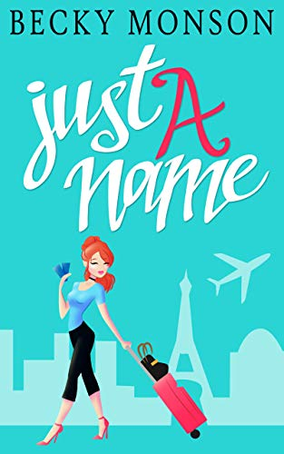 Just a Name: A Romantic Comedy Novel