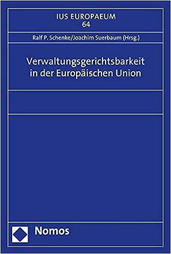 Verwaltungsgerichtsbarkeit in Der Europaischen Union (Ius Europaeum)