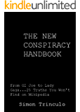 The New Conspiracy Handbook:  From GI Joe to Lady Gaga, 25 Truths You Won't Find on Wikipedia