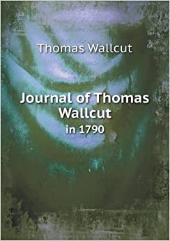 Journal of Thomas Wallcut in 1790