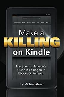 How i sold 1 million ebooks in 5 months john locke 9781935670919 make a killing on kindle without blogging facebook or twitter the guerilla marketers guide fandeluxe Choice Image